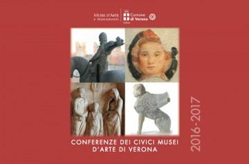 Conferenze dei civici musei d' arte di Verona 2016 - 2017
