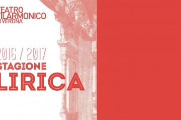 Stagione lirica 2016-2017 al Teatro Filarmonico
