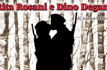 La leggenda di Rita Rosani e Dino Degani