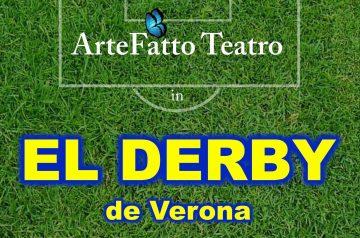 El derby de Verona - ArteFatto Teatro