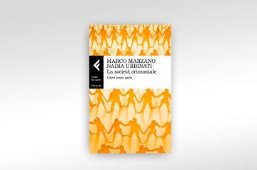 Marco Marzano e Nadia Urbinati - La società orizzontale