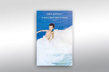 Il Mare dove non si tocca - Fabio Genovesi