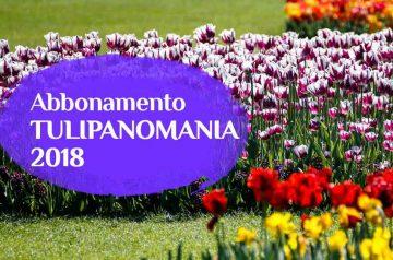 Speciale Abbonamento Tulipanomania 2018