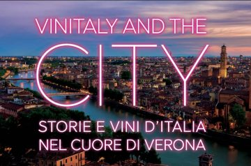 Cosa fare durante Vinitaly e Vinitaly and the City