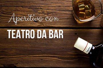 Aperitivo conoscitivo Teatro Da Bar