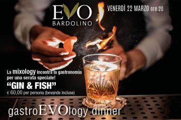 Gin & Fish - GastroEVOlogy dinner a Bardolino