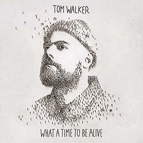 Tom-Walker-What-A-Time-To-Be-Alive
