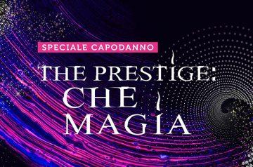 Capodanno - The Prestige: Che Magia!