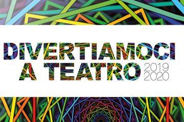 Divertiamoci a Teatro 2019/2020