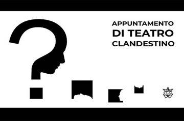 Teatro Clandestino - Uno spettacolo da svelare